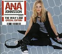 Way I Am by Ana Johnsson (2005-02-09)