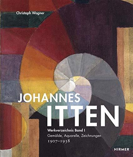Johannes Itten: Werkverzeichnis, Band I. Gemälde, Aquarelle, Zeichnungen. 1907–1938