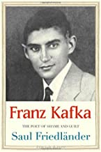 Franz Kafka: The Poet of Shame and Guilt (Jewish Lives)
