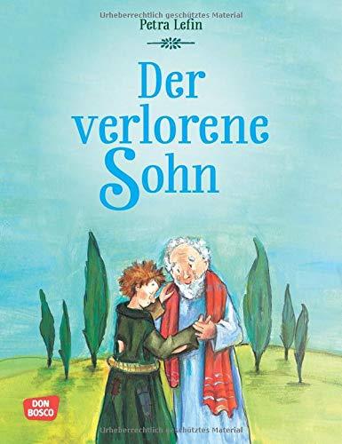 Der verlorene Sohn. Die schönsten Geschichten aus der Kinderbibel (Die schönsten Geschichten von Gott und den Menschen)