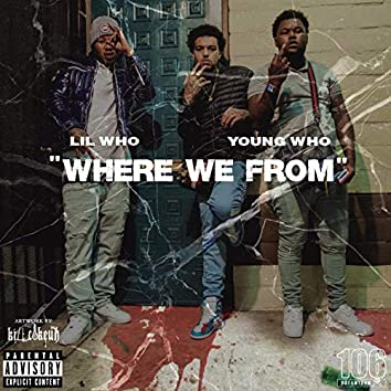 Where We from (feat. Young Who)