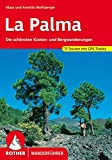 La Palma: Die schönsten Küsten- und Bergwanderungen. 71 Touren mit GPS-Tracks (Rother Wanderführer)