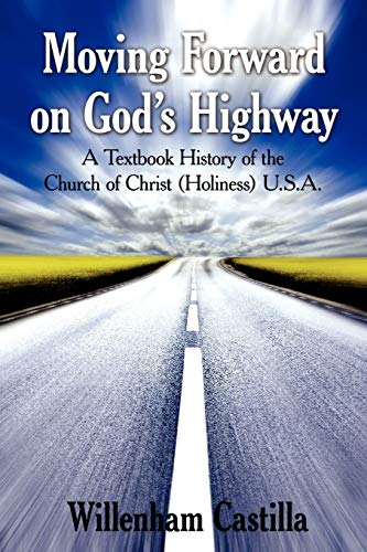 Moving Forward on God's Highway: A Textbook History of the Church of Christ (Holiness) U.S.A.