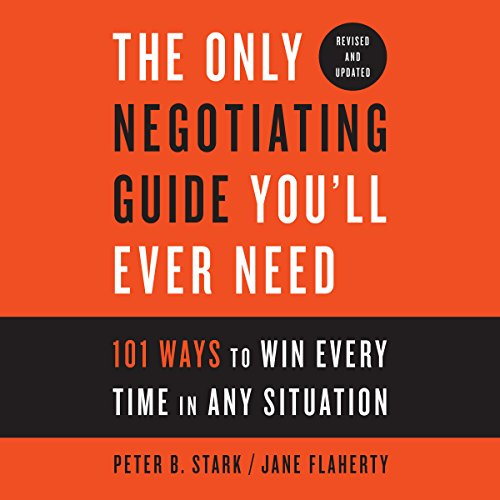 The Only Negotiating Guide You'll Ever Need, Revised and Updated audiobook cover art