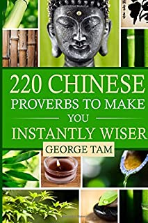 220 Chinese Proverbs To Make You Instantly Wiser