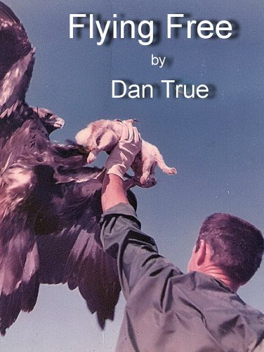 Flying Free: A Heart Warming Golden Eagle Story (English Edition)