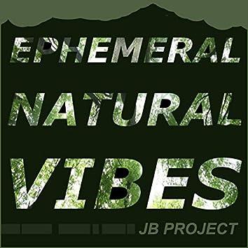 Ephemeral Natural Vibes