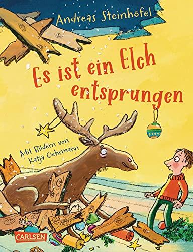 Es ist ein Elch entsprungen: Eine Weihnachtsgeschichte für Kinder und Erwachsene. Lustig und herzerwärmend!