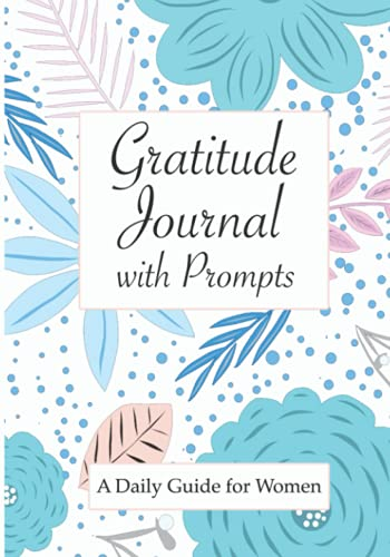 Gratitude Journal with Prompts: A Daily Guided Journal for Women (Daily Journals for Women)