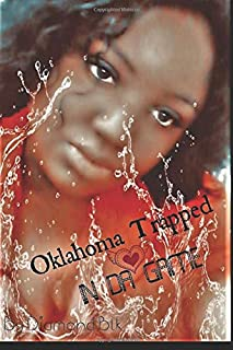 Oklahoma trapped in the game: Shay's Story (OKLAHOMA TRAPPED IN DA GAME)