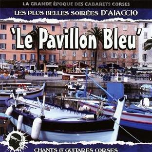 Les Plus Belles Soirées D'Ajaccio / Le Pavillon Bleu