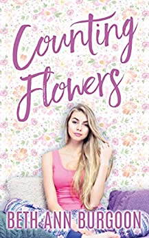 Counting Flowers (Flowers on the Wall Duet Book 1) by [Beth Ann Burgoon]