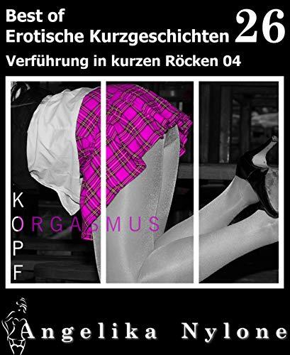 Erotische Kurzgeschichten - Best of 26: Verführung in kurzen Röcken 04