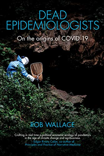 Dead Epidemiologists: On the Origins of COVID-19 (English Edition)