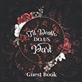 Til Death Do Us Part Guest Book: Wedding Guestbook with a Gothic Romance Theme | Great for Halloween Parties | Red & Black Design with Roses & Lace