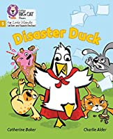 Disaster Duck: Phase 5 (Big Cat Phonics for Little Wandle Letters and Sounds Revised)