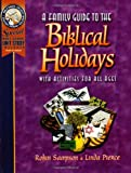 A Family Guide to the Biblical H...