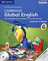 Cambridge Global English Stage 6 Stage 6 Learner's Book with Audio CD: for Cambridge Primary English as a Second Language (Cambridge Primary Global English)
