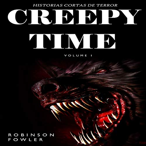 Creepy Time, Volumen 1 [Creepy Time, Volume 1] (Spanish Edition) Titelbild