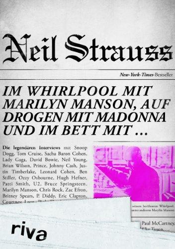 Im Whirlpool mit Marilyn Manson, auf Drogen mit Madonna und im Bett mit …: Die legendären Interviews