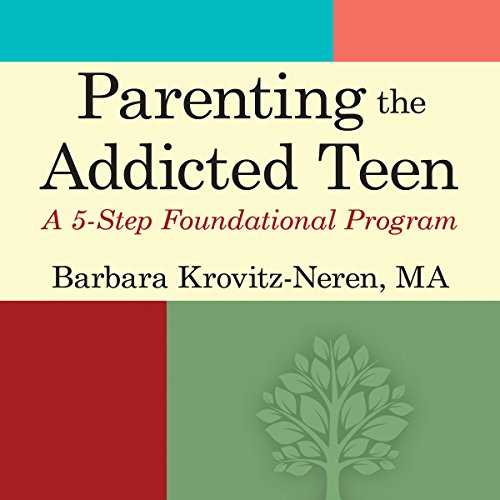 Parenting the Addicted Teen cover art
