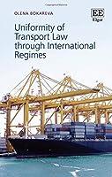 Uniformity of Transport Law Through International Regimes