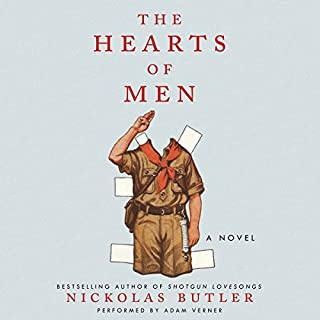 The Hearts of Men     A Novel              By:                                                                                                                                 Nickolas Butler                               Narrated by:                                                                                                                                 Adam Verner                      Length: 11 hrs and 56 mins     59 ratings     Overall 3.9