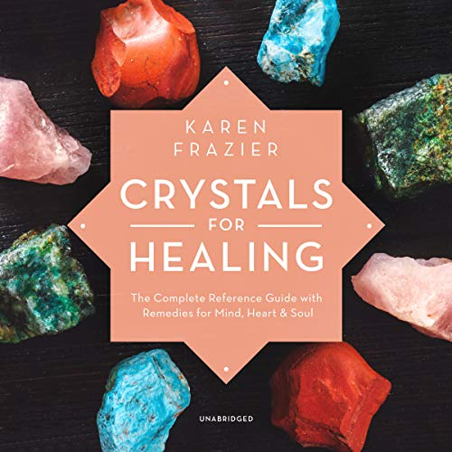 Crystals for Healing     The Complete Reference Guide with Remedies for Mind, Heart & Soul              By:                                                                                                                                 Karen Frazier                               Narrated by:                                                                                                                                 Ann Richardson                      Length: 6 hrs and 55 mins     1 rating     Overall 2.0