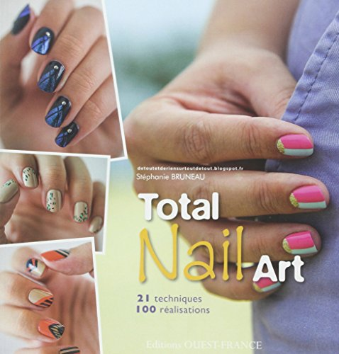 Total Nail Art, 100 Realisations Essentielles Ongles