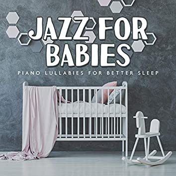 Jazz for Babies: Piano Lullabies for Better Sleep - Developement During Sleep, Smooth Sound Ambient