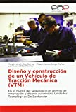 Diseño y construcción de un Vehículo de Tracción Mecánica (VTM): En el marco del segundo gran...