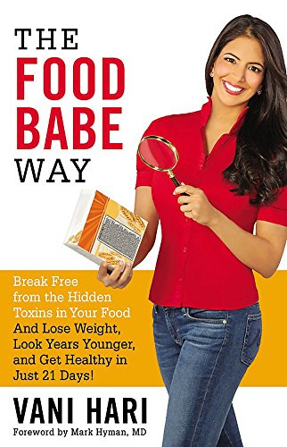 The Food Babe Way: Break Free from the Hidden...