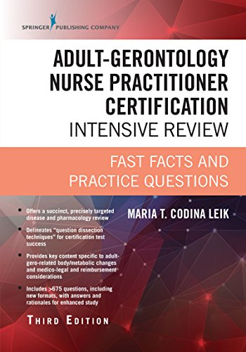 Adult-Gerontology Nurse Practitioner Certification Intensive Review, Third Edition: Fast Facts and Practice Questions