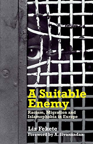 A Suitable Enemy: Racism, Migration and Islamophobia in Europe
