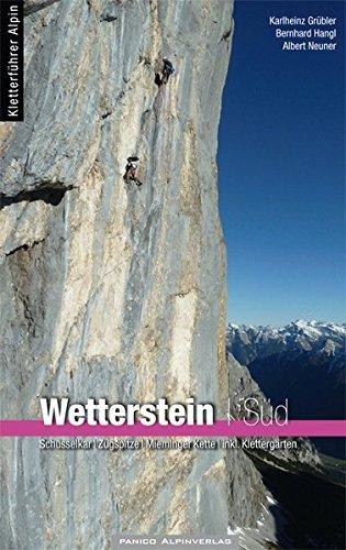 Alpinkletterführer Wetterstein Süd: Schüsselkar - Zugspitze - Mieminger Kette - inkl. Klettergärten