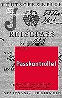 Passkontrolle!: Eine kritische Geschichte des sich Ausweisens und Erkanntwerdens