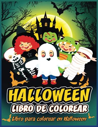 Halloween Libro De Colorear: Libro para colorear en Halloween | Cuadernos para Colorear Niños y Niñas a partir de 4 Años | Halloween Libro De Colorear para Niños