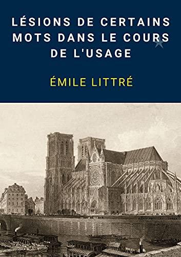Lésions de certains mots dans le cours de l'usage (Annotated) (French Edition)
