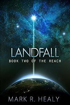 Landfall (The Reach, Book 2) by [Mark R. Healy]