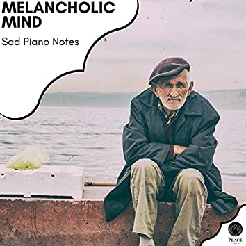 Melancholic Mind - Sad Piano Notes