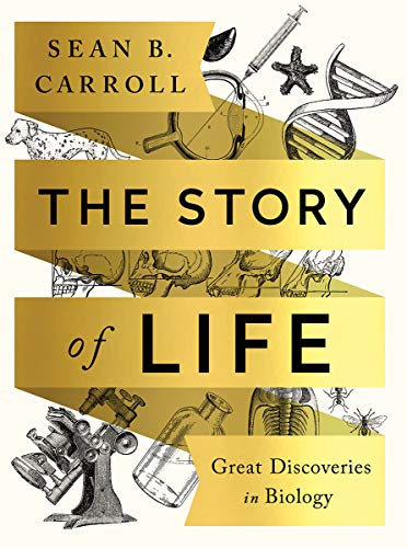 Download The Story of Life: Great Discoveries in Biology 0393631567