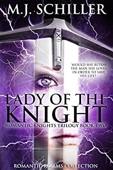 LADY OF THE KNIGHT (ROMANTIC KNIGHTS TRILOGY Book 2) by [M.J. Schiller, Katherine Tate, Megan McKee]