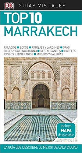 Guía Visual Top 10 Marrakech: La guía que descubre lo mejor de cada ciudad (Guías Top10)