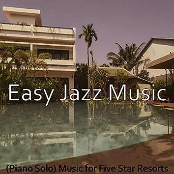 (Piano Solo) Music for Five Star Resorts