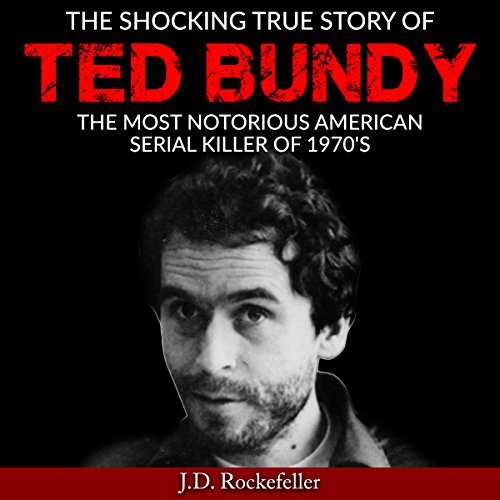 The Shocking True Story of Ted Bundy audiobook cover art