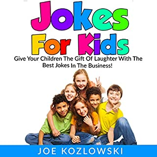 Jokes for Kids     Give Your Children the Gift of Laughter with the Best Jokes in the Business!              Written by:                                                                                                                                 Joe Kozlowski                               Narrated by:                                                                                                                                 Sean Householder                      Length: 1 hr and 4 mins     Not rated yet     Overall 0.0