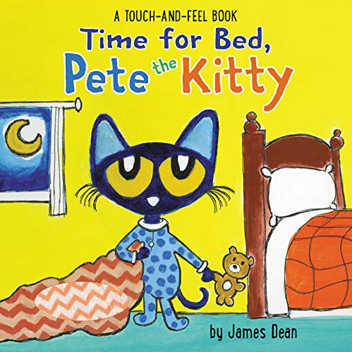 Time for Bed, Pete the Kitty: A Touch & Feel Book (Pete the Cat)