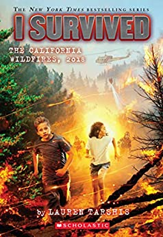 I Survived the California Wildfires, 2018 (I Survived #20) by [Lauren Tarshis]