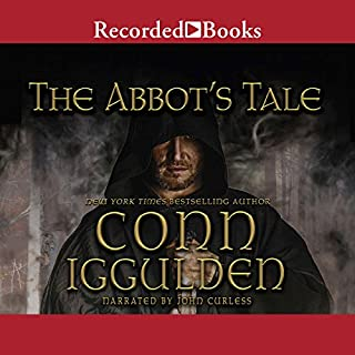 The Abbot's Tale                   By:                                                                                                                                 Conn Iggulden                               Narrated by:                                                                                                                                 John Curless                      Length: 16 hrs and 44 mins     122 ratings     Overall 4.6