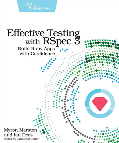 Effective Testing with RSpec 3: Build Ruby Apps with Confidence (English Edition)